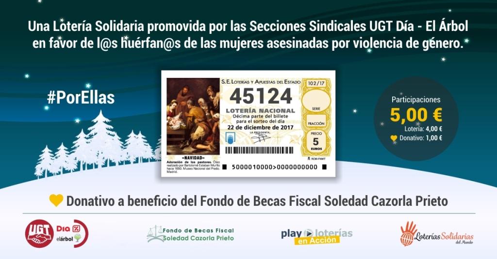 """Una lotería solidaria promovida por las Secciones Sindicales UGT DIA%-El Árbol en favor de l@s huérfan@s de las mujeres asesinadas por violencia de género. """"Donativo a beneficio del Fondo de Becas Fiscal Soledad Cazorla Prieto"""""""