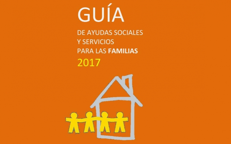 Guía de Ayudas Sociales y Servicios para las Familias 2017 actualizada a 28 de julio 2017