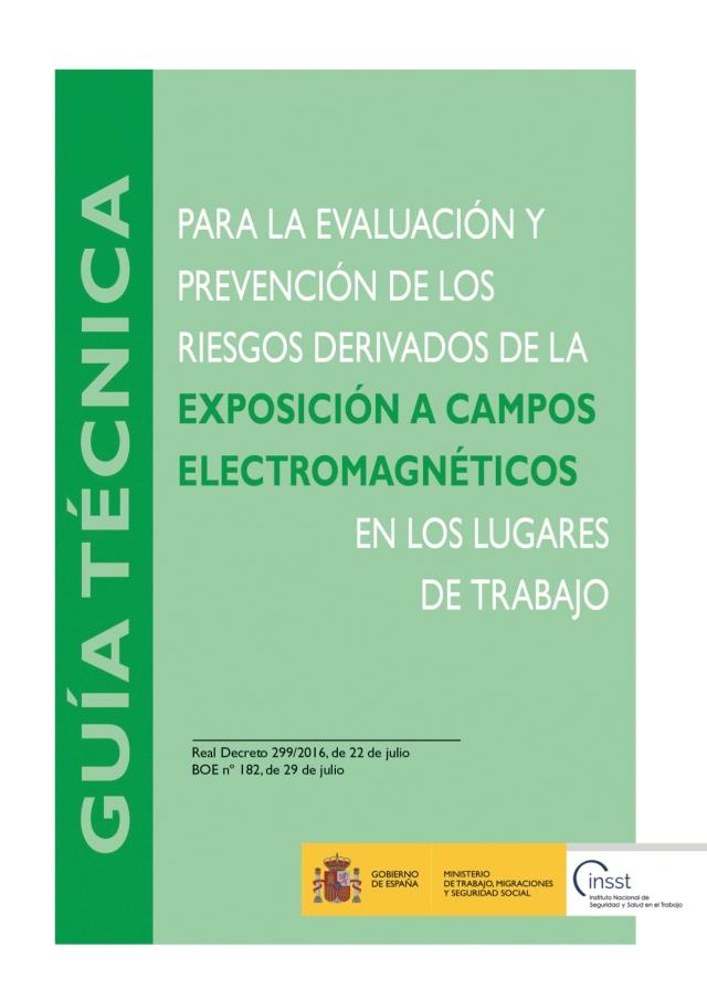 Guía técnica para la evaluación y prevención de los riesgos derivados de la exposición a campos electromagnéticos en los lugares de trabajo