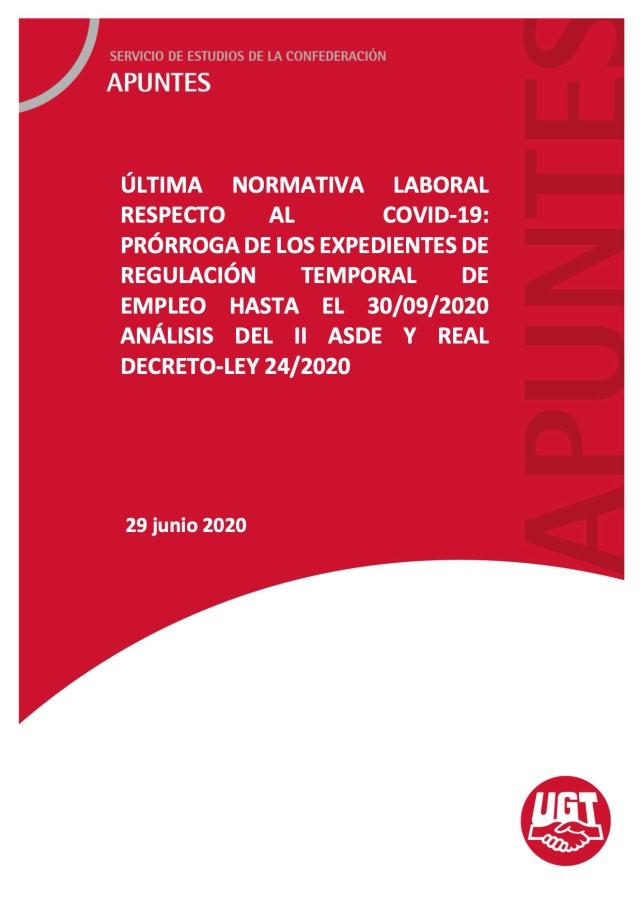 ÚLTIMA NORMATIVA LABORAL RESPECTO AL COVID-19- PRÓRROGA DE LOS EXPEDIENTES DE REGULACIÓN TEMPORAL DE EMPLEO HASTA EL 30:09:2020 ANÁLISIS DEL II ASDE Y REAL DECRETO-LEY 24:2020