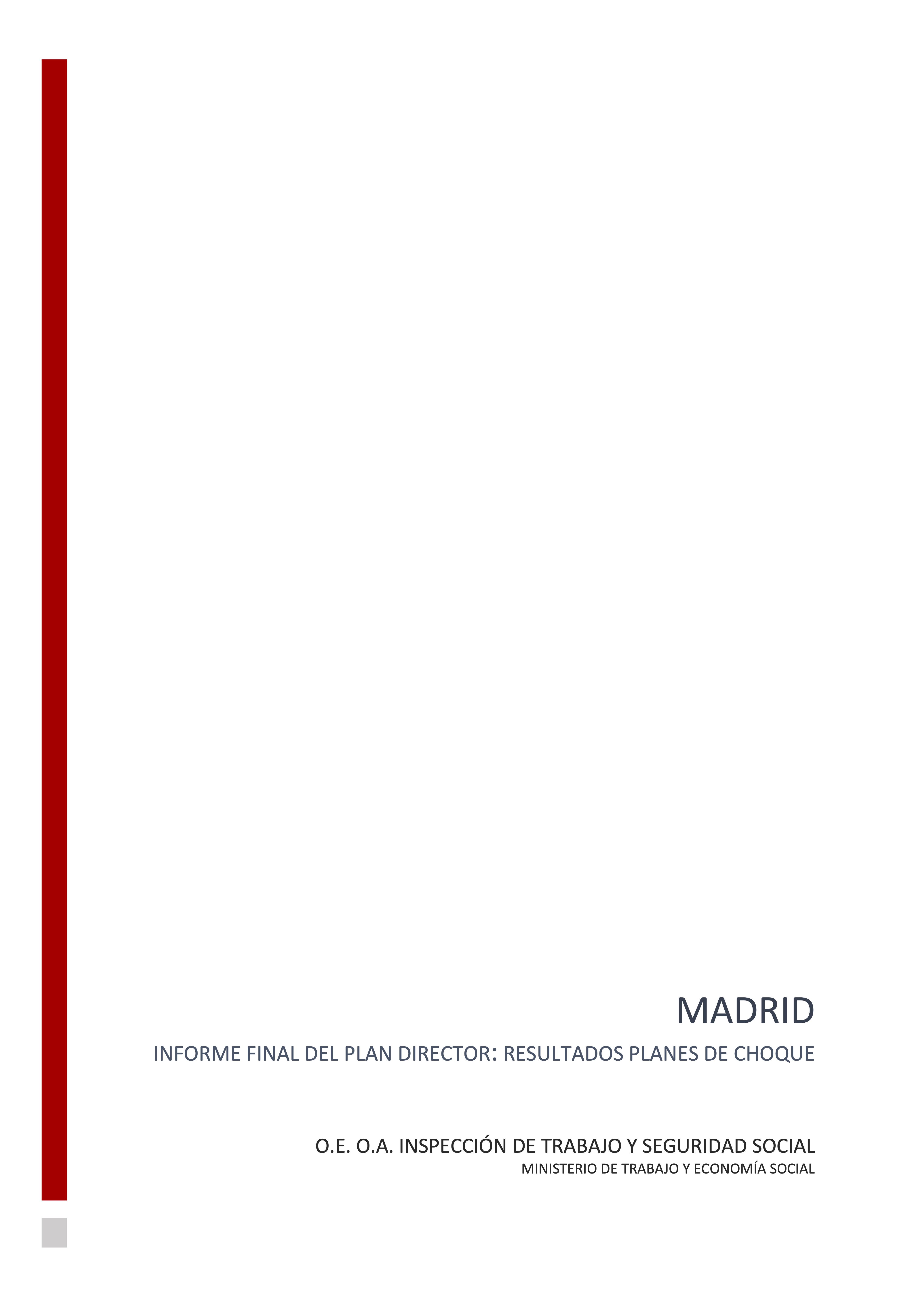 INFORME FINAL DEL PLAN DIRECTOR. RESULTADOS PLANES DE CHOQUE MADRID