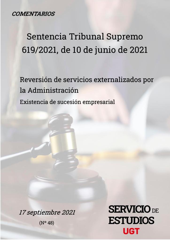 REVERSIÓN DE SERVICIOS EXTERNALIZADOS POR LA ADMINISTRACIÓN EXISTENCIA DE SUCESIÓN EMPRESARIAL, SENTENCIA TRIBUNAL SUPREMO 619:2021, DE 10 DE JUNIO DE 2021.